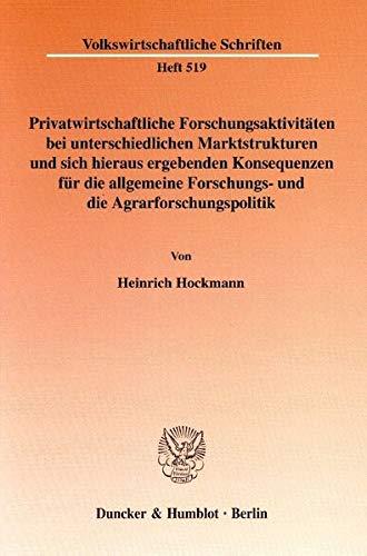 Privatwirtschaftliche Forschungsaktivitäten bei unterschiedlichen Marktstrukturen und sich ...