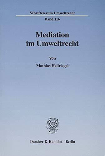 Mediation im Umweltrecht.: Mathias Hellriegel