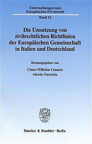 Die Umsetzung von zivilrechtlichen Richtlinien der Europäischen Gemeinschaft in Italien und ...