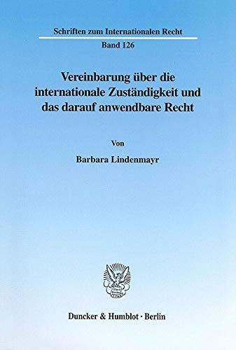 Vereinbarung uber die internationale Zustandigkeit und das darauf anwendbare Recht: Barbara ...