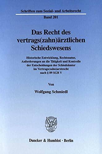 Das Recht des vertrags(zahn)ärztlichen Schiedswesens.: Wolfgang Schmiedl