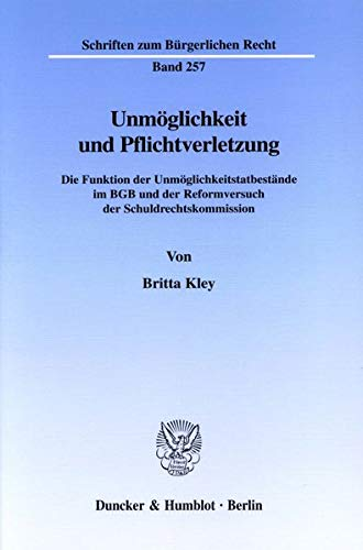 Unmöglichkeit und Pflichtverletzung.: Britta Kley