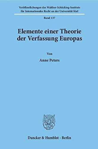 Elemente einer Theorie der Verfassung Europas: Anne Peters