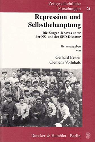 9783428106059: Repression und Selbstbehauptung: Die Zeugen Jehovas unter der NS- und der SED-Diktatur