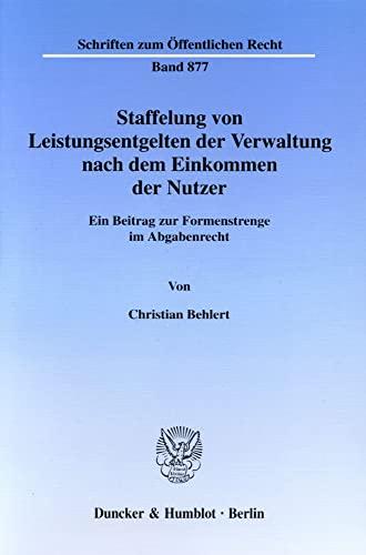 Staffelung von Leistungsentgelten der Verwaltung nach dem Einkommen der Nutzer: Christian Behlert