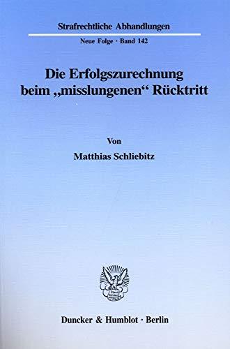 """Die Erfolgszurechnung beim """"misslungenen"""" Rücktritt.: Matthias Schliebitz"""