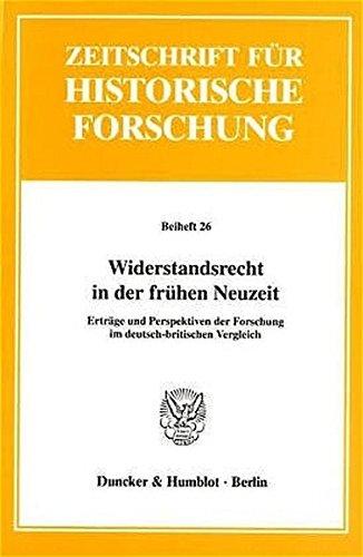 9783428106295: Widerstandsrecht in der frühen Neuzeit: Erträge und Perspektiven der Forschung im deutsch-britischen Vergleich (Zeitschrift für historische Forschung. Beiheft)
