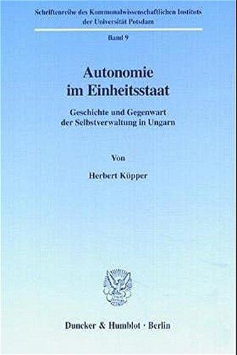 9783428106356: Autonomie im Einheitsstaat.: Geschichte und Gegenwart der Selbstverwaltung in Ungarn.