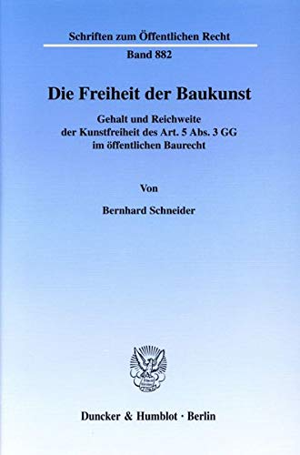 Die Freiheit der Baukunst: Bernhard Schneider