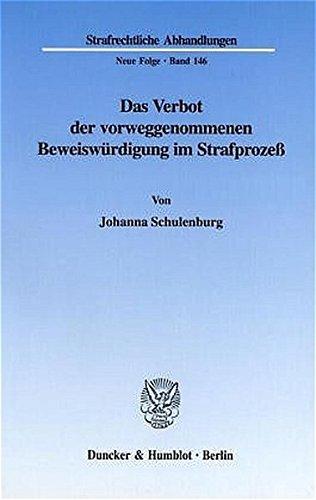 Das Verbot der vorweggenommenen Beweiswürdigung im Strafprozeß: Johanna Schulenburg