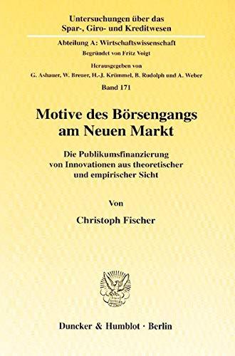 Motive des Börsengangs am Neuen Markt.: Christoph Fischer