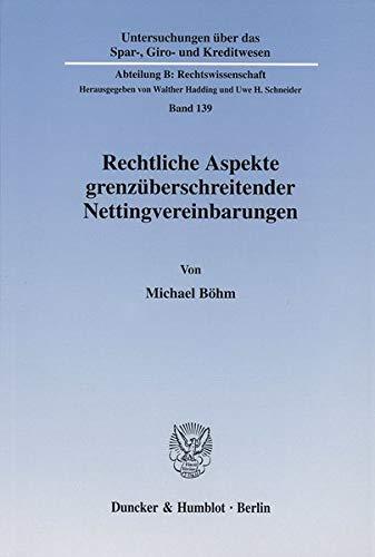 Rechtliche Aspekte grenzüberschreitender Nettingvereinbarungen: Michael Böhm