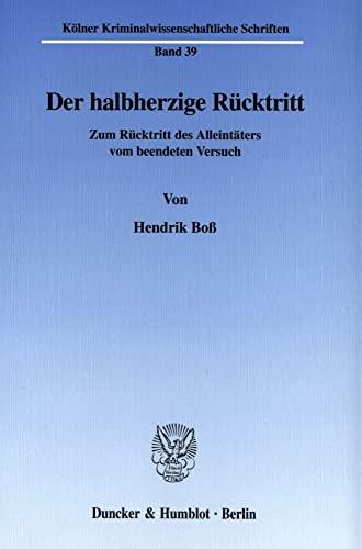Der halbherzige Rücktritt.: Zum Rücktritt des Alleintäters vom beendeten Versuch. (Paperback): ...