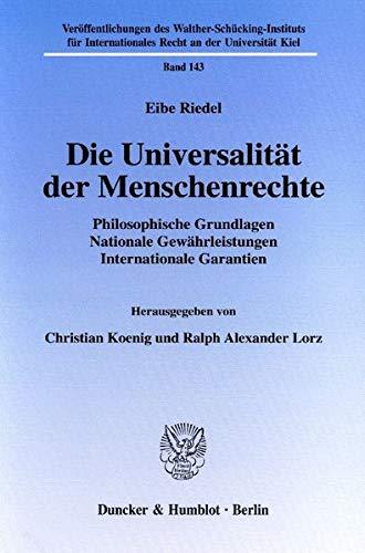 9783428107469: Die Universalität der Menschenrechte: Philosophische Grundlagen - Nationale Gewährleistungen - Internationale Garantien