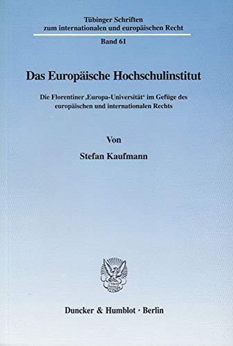 """Das Europäische Hochschulinstitut. Die Florentiner """"Europa-Universität"""" im: KAUFMANN, Stefan,"""