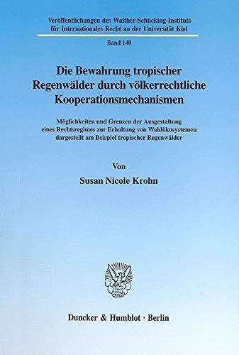 Die Bewahrung tropischer Regenwälder durch völkerrechtliche Kooperationsmechanismen.: ...