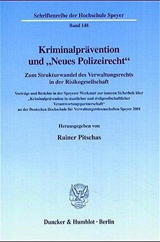 9783428107568: Kriminalprävention und Neues Polizeirecht: Zum Strukturwandel des Verwaltungsrechts in der Risikogesellschaft. Vorträge und Berichte in der Speyerer Verantwortungspartnerschaft an der DHV 2001