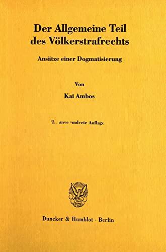 9783428107629: Der Allgemeine Teil des Völkerstrafrechts: Ansätze einer Dogmatisierung: 16 (Strafrecht Und Kriminologie)