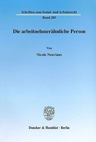 Die arbeitnehmerähnliche Person: Nicole Neuvians