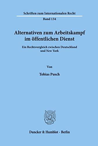 9783428107759: Alternativen zum Arbeitskampf im öffentlichen Dienst: Ein Rechtsvergleich zwischen Deutschland und New York