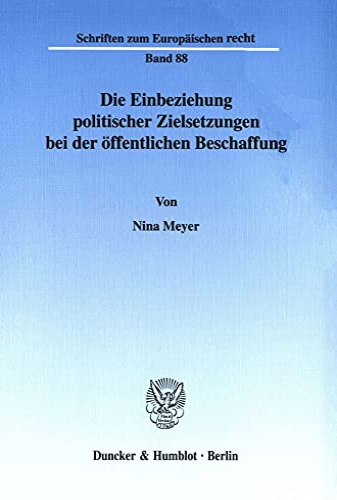 Die Einbeziehung politischer Zielsetzungen bei der öffentlichen Beschaffung: Nina Mayer