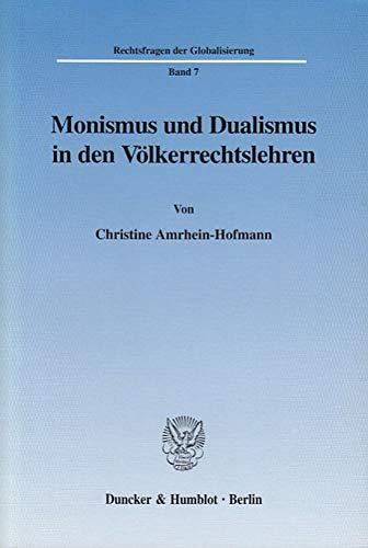 9783428108329: Monismus und Dualismus in den Völkerrechtslehren