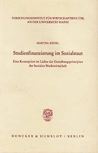 Studienfinanzierung im Sozialstaat: Eine Konzeption im Lichte der Gestaltungsprinzipien der ...