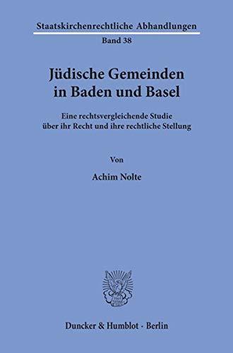 Jüdische Gemeinden in Baden und Basel: Eine rechtsvergleichende Studie über ihr Recht und...
