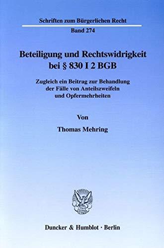 Beteiligung und Rechtswidrigkeit bei § 830 I 2 BGB: Thomas Mehring