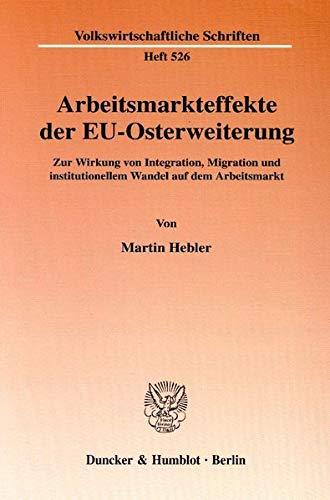 Arbeitsmarkteffekte der EU-Osterweiterung: Martin Hebler