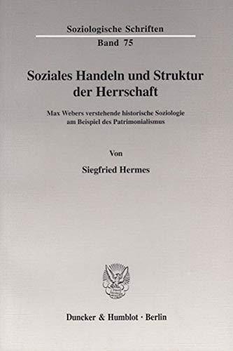 Soziales Handeln und Struktur der Herrschaft: Siegfried Hermes