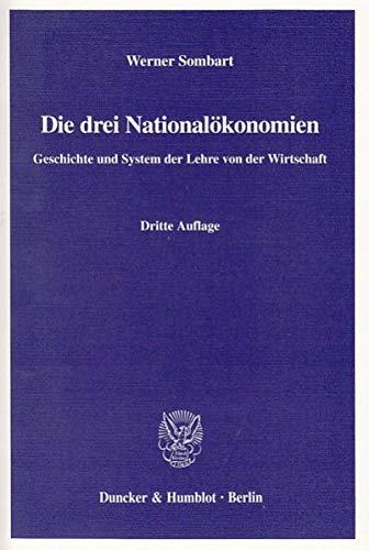 9783428109166: Die Drei Nationalokonomien: Geschichte Und System Der Lehre Von Der Wirtschaft