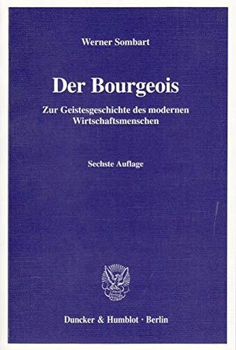 9783428109173: Der Bourgeois. Zur Geistesgeschichte des modernen Wirtschaftsmenschen.