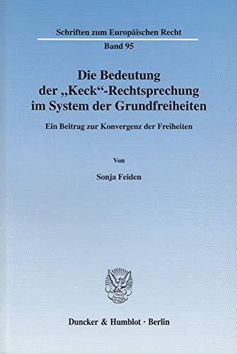 """Die Bedeutung der """"Keck""""-Rechtsprechung im System der Grundfreiheiten: Sonja Feiden"""