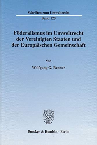 9783428109777: F�deralismus im Umweltrecht der Vereinigten Staaten und der Europ�ischen Gemeinschaft