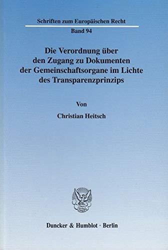 Die Verordnung über den Zugang zu Dokumenten der Gemeinschaftsorgane im Lichte des ...