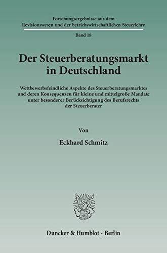 Der Steuerberatungsmarkt in Deutschland. (Bd. 18): Eckhard Schmitz