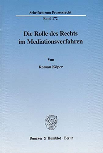 Die Rolle des Rechts im Mediationsverfahren: Roman Köper