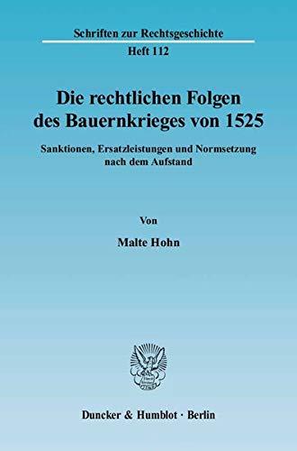 Die rechtlichen Folgen des Bauernkrieges von 1525: Malte Hohn