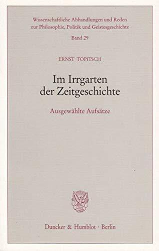 Im Irrgarten der Zeitgeschichte: Ernst Topitsch