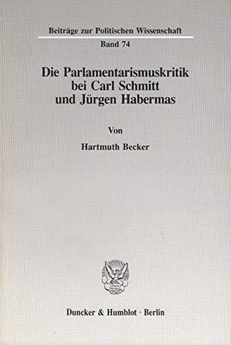 9783428110544: Die Parlamentarismuskritik bei Carl Schmitt und Jürgen Habermas