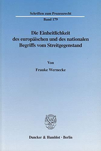 9783428110643: Die Einheitlichkeit des europäischen und des nationalen Begriffs vom Streitgegenstand