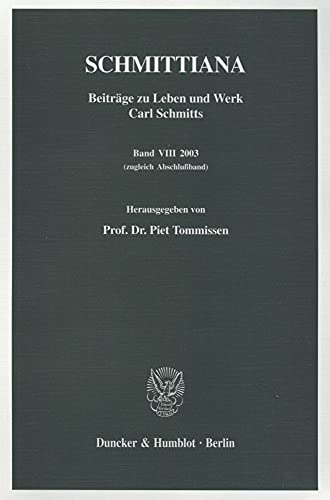Schmittiana: Beitrage Zu Leben Und Werk Carl Schmitts (Eclectica) (German Edition): Piet Tommissen