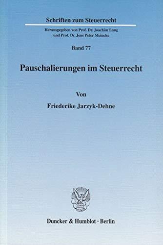Pauschalierungen im Steuerrecht: Friederike Jarzyk-Dehne