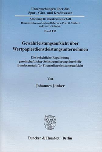 Gewährleistungsaufsicht über Wertpapierdienstleistungsunternehmen: Johannes Junker