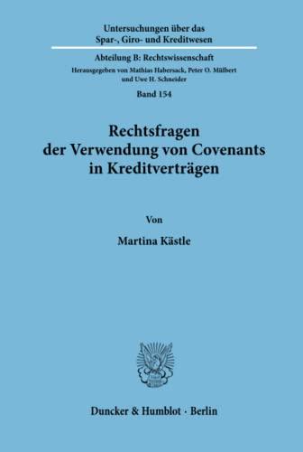 Rechtsfragen der Verwendung von Convenants in Kreditverträgen: Martina Kästle