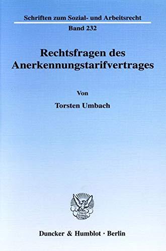 Rechtsfragen des Anerkennungstarifvertrages.: Torsten Umbach