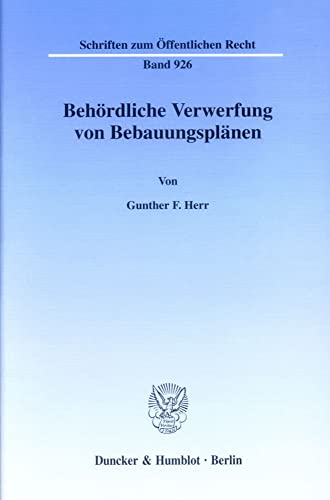Behördliche Verwerfung von Bebauungsplänen.: Gunther F. Herr