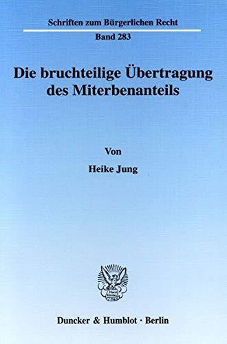 Die bruchteilige Übertragung des Miterbenanteils: Heike Jung