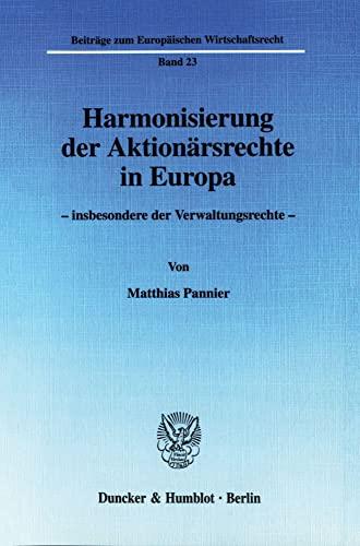 Harmonisierung der Aktionärsrechte in Europa -: Matthias Pannier